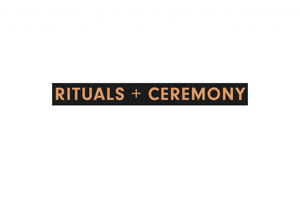 Rituals and Ceremony