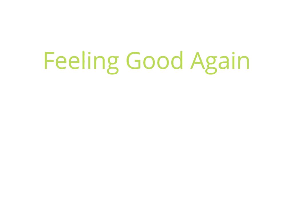 Feeling Good Again