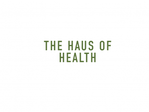 The Hause of Health
